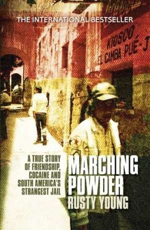 Marching Powder book by Rusty Young