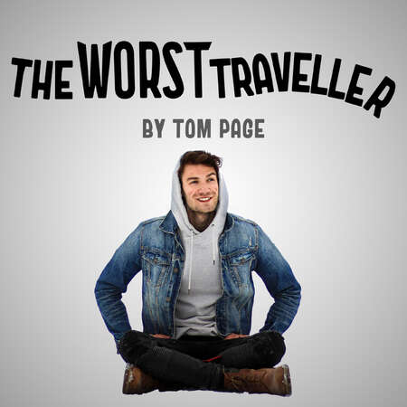 podcast cover the worst traveller tom page